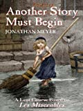 Another Story Must Begin: A Lent Course Based on Les Miserables
