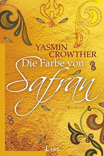 yasmin crowther die farbe von safran sonstiges. Black Bedroom Furniture Sets. Home Design Ideas