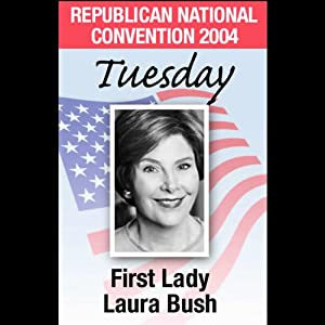 2004 RNC: First Lady Laura Bush (8/31/04) | [Laura Bush]