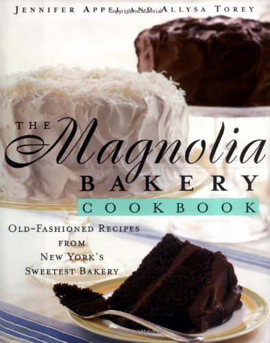 The Magnolia Bakery Cookbook: Old-Fashioned Recipes From New York's Sweetest Bakery (Bakery Recipe compare prices)