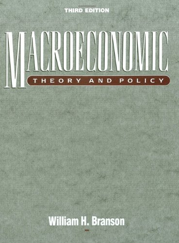 Macroeconomic Theory and Policy (3rd Edition), by William H. Branson