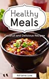 Healthy Meals: Cooking Recipes for Healthy, Homemade Cooking - Simple Weight Loss Recipe Cookbook - from Seafood Recipes to Slow Cooking (Fish, Meat, Chicken, Salads and Vegetarian Easy Cook Book)