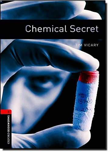 Oxford Bookworms Library: Chemical Secret: Level 3: 1000-Word Vocabulary (Oxford Bookworms ELT), by Tim Vicary