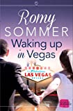 Romy Sommer Waking up in Vegas: HarperImpulse Contemporary Romance