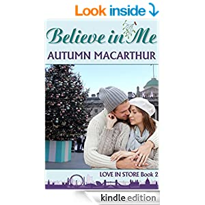 Believe In Me: A London Christmas, sweet Christian romance (Love In Store Book 2)