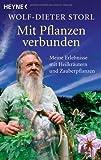 Mit Pflanzen verbunden: Meine Erlebnisse mit Heilkräutern und Zauberpflanzen