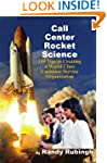 Call Center Rocket Science: 110 Tips...