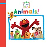 img - for Elmo's World: Animals (Sesame Street) (Sesame Street(R) Elmos World(TM)) book / textbook / text book