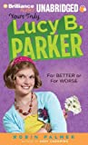 For Better or For Worse (Yours Truly, Lucy B. Parker)