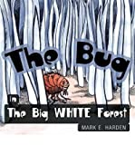 img - for [ The Bug in the Big White Forest ] By Harden, Mark E ( Author ) [ 2009 ) [ Paperback ] book / textbook / text book