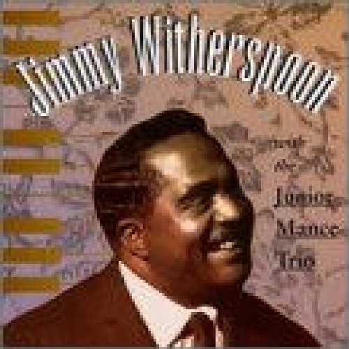 With Junior Mance Trio by Jimmy Witherspoon