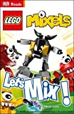 LEGO Mixels Let's Mix! (DK Reads Starting to Read)