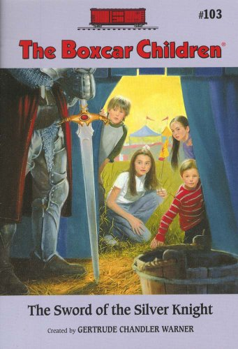 The Sword of the Silver Knight (The Boxcar Children Mysteries #103)