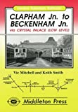Vic Mitchell Clapham Junction to Beckenham Junction (London Suburban Railways)