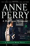 A Dangerous Mourning: A William Monk Novel (Mortalis) (0345513940) by Perry, Anne