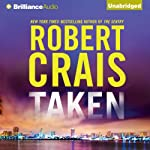 Taken: An Elvis Cole - Joe Pike Novel, Book 15 (       UNABRIDGED) by Robert Crais Narrated by Luke Daniels