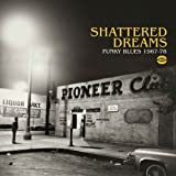 Shattered Dreams - Funky Blues 1967-78