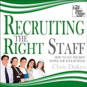 Recruiting the Right Staff Hörbuch