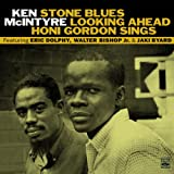 Ken McIntyre. Stone Blues / Looking Ahead / Honi Gordon Sings