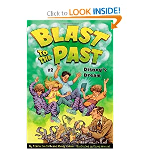 Disney's Dream (Blast to the Past) by Stacia Deutsch, Rhody Cohon and David Wenzel