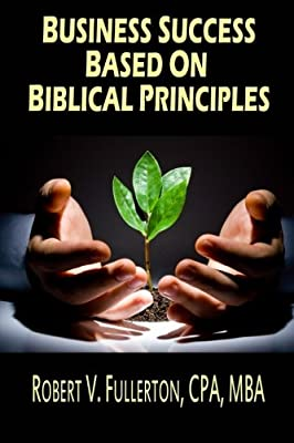 Business Success Based on Biblical Principles