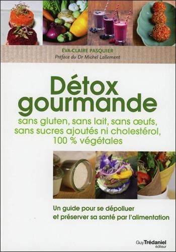 Livres droit gratuit gratuit d tox gourmande sans - Cuisinez gourmand sans gluten sans lait sans oeufs pdf ...