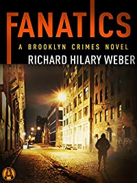 Fanatics: A Brooklyn Crimes Novel by Richard Hilary Weber ebook deal