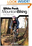 White Peak Mountain Biking: The Pure...