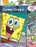 SpongeBob: Comic Crazy (SpongeBob SquarePants) Nickelodeon