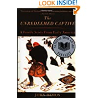 the true story of the unredeemed captive An unredeemed captive chapter i in the story of our western country it is a different matter there the saloon has always marched in the vanguard of civilization at first the town was known by its indian name of pocumtuck.