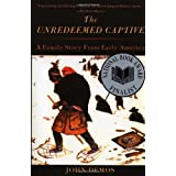 The Unredeemed Captive: A Family Story from Early America ~ John Demos