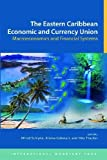 img - for The Eastern Caribbean Economic and Currency Union: Macroeconics and Financial Systems book / textbook / text book