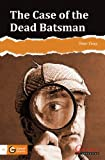 The Case of the Dead Batsman (Garnet Oracle Readers)