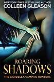 Roaring Shadows (The Gardella Vampire Hunters) (Volume 8)