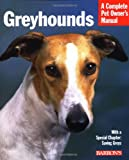 Greyhounds (Barrons Complete Pet Owners Manuals)