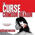 The Curse of the Crimson Dragon | Tony Piazza