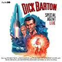 Dick Barton Live Radio/TV Program by B.D. Chapman Narrated by Tim Bentinck, Dick Barton, Terry Molloy