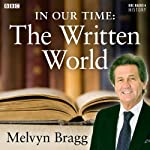 In Our Time: The Written World | Melvyn Bragg