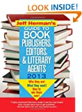 Jeff Herman's Guide to Book Publishers, Editors, and Literary Agents 2013, 23e: Who They Are! What They Want! How to Win Them Over! (Jeff Herman's Guide to Book Publishers, Editors, & Literary Agents)