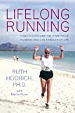 img - for Lifelong Running: Overcome the 11 Myths About Running and Live a Healthier Life book / textbook / text book