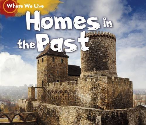 Homes in the Past (Where We Live)