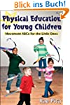 Physical Education for Young Children...