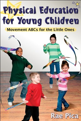 Physical Education for Young Children:Movemnt ABCs for...
