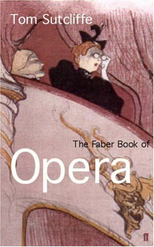 The Faber Book of Opera, Tom Sutcliffe