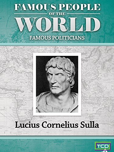 Famous People of the World - Famous Politician - Lucius Cornelius Sulla