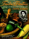 Frida's Fiestas: Recipes and Reminiscences of Life with Frida Kahlo (0517592355) by Marie-Pierre Colle