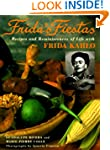Frida's Fiestas: Recipes and Reminisc...