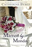 Married by Monday (Weekday Brides Series Book 2)