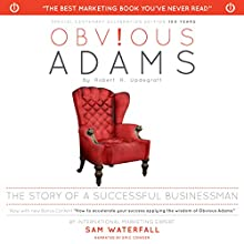 Obvious Adams (Special Centenary Edition): The Story of a Successful Businessman Audiobook by Robert R. Updegraff Narrated by Eric Conger