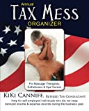 Annual Tax Mess Organizer For Massage Therapists, Estheticians & Spa Owners: Help for self-employed individuals who did not keep itemized income & ... during the business year. (Annual Taxes)
